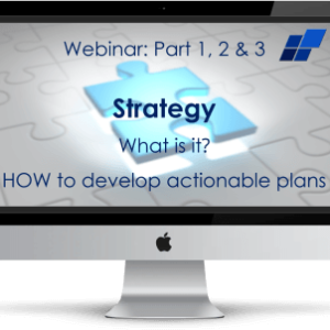 Webinar - Strategy: What is it? How to develop actionable plans